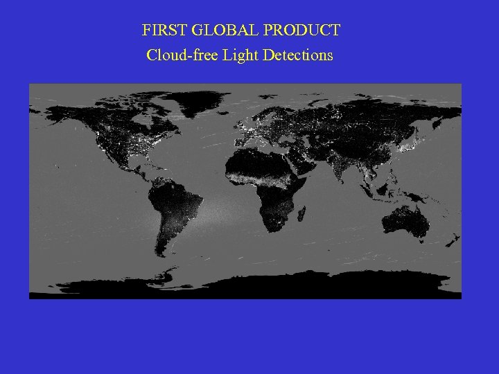 FIRST GLOBAL PRODUCT Cloud-free Light Detections
