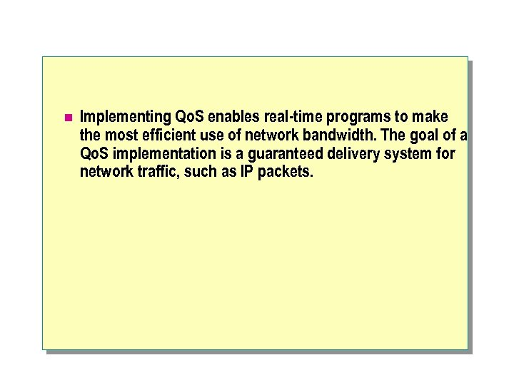 n Implementing Qo. S enables real-time programs to make the most efficient use of