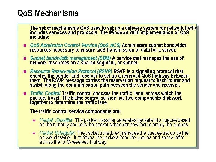 Qo. S Mechanisms The set of mechanisms Qo. S uses to set up a