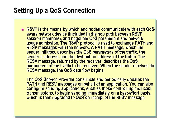 Setting Up a Qo. S Connection n RSVP is the means by which end