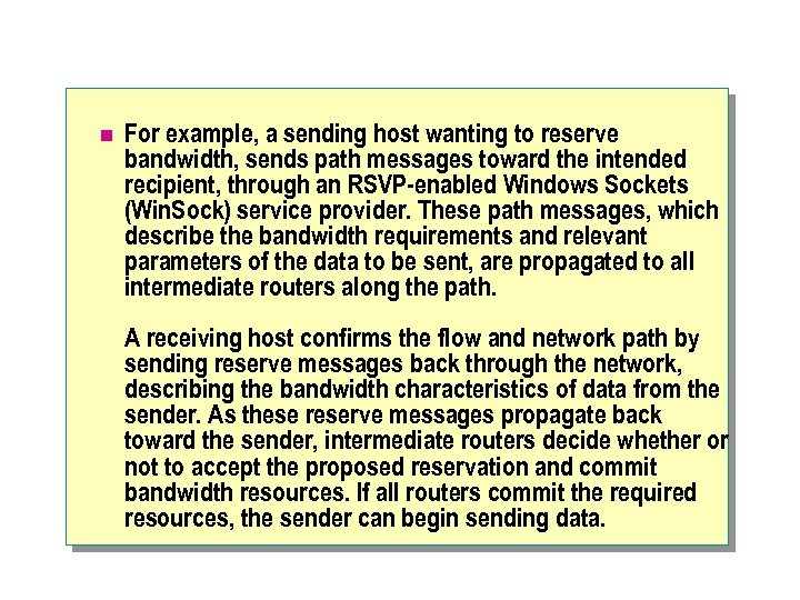 n For example, a sending host wanting to reserve bandwidth, sends path messages toward