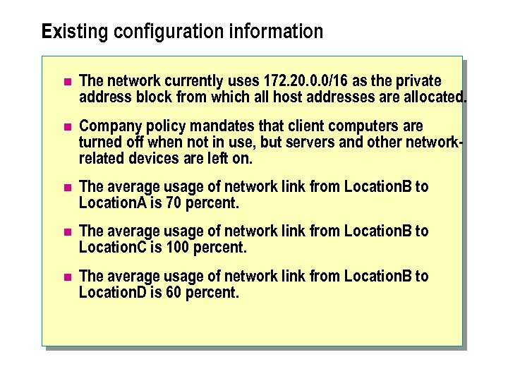 Existing configuration information n The network currently uses 172. 20. 0. 0/16 as the