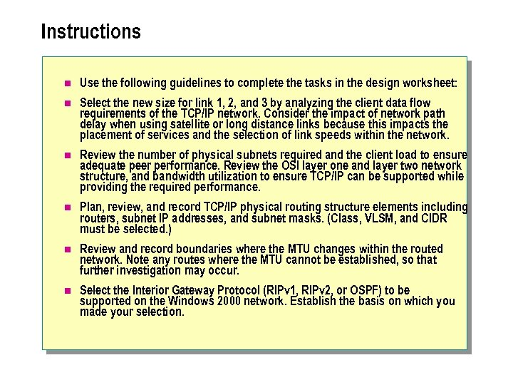 Instructions n Use the following guidelines to complete the tasks in the design worksheet: