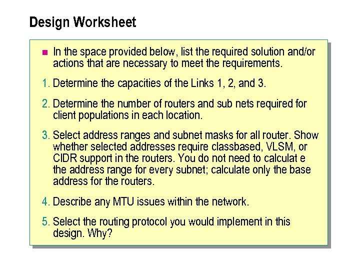 Design Worksheet n In the space provided below, list the required solution and/or actions