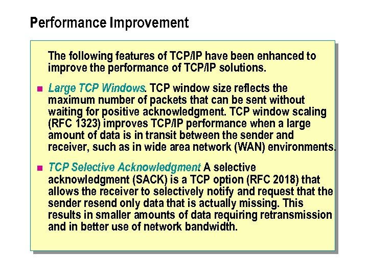 Performance Improvement The following features of TCP/IP have been enhanced to improve the performance