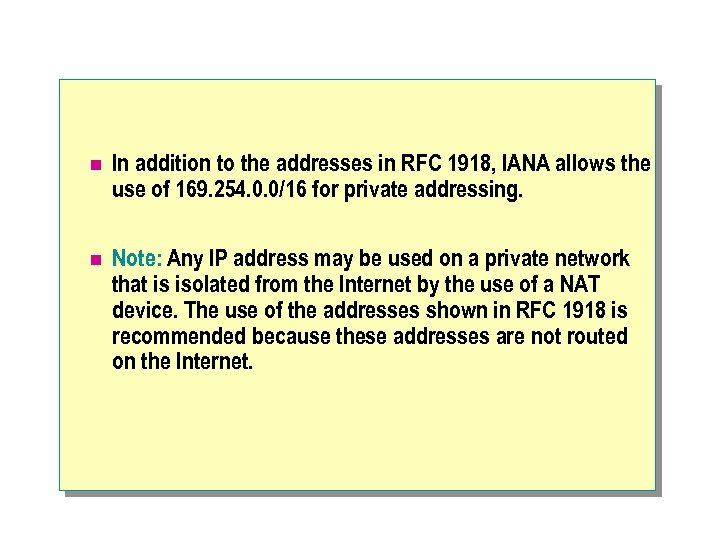 n In addition to the addresses in RFC 1918, IANA allows the use of