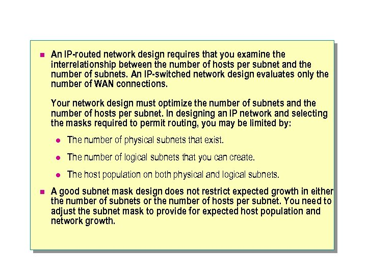n An IP-routed network design requires that you examine the interrelationship between the number