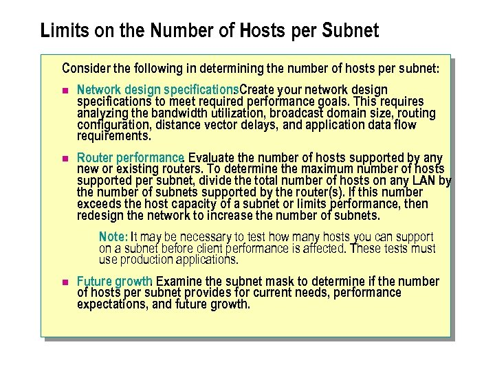 Limits on the Number of Hosts per Subnet Consider the following in determining the