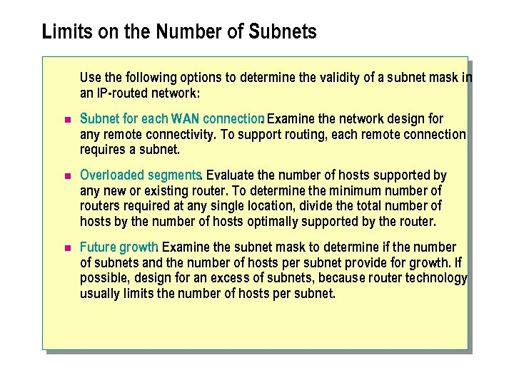 Limits on the Number of Subnets Use the following options to determine the validity
