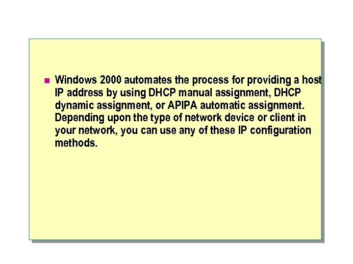 n Windows 2000 automates the process for providing a host IP address by using