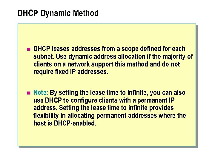 DHCP Dynamic Method n DHCP leases addresses from a scope defined for each subnet.