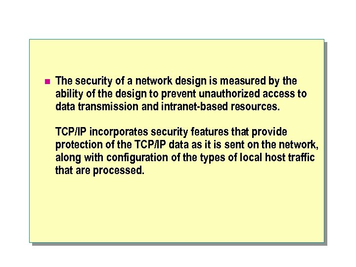 n The security of a network design is measured by the ability of the
