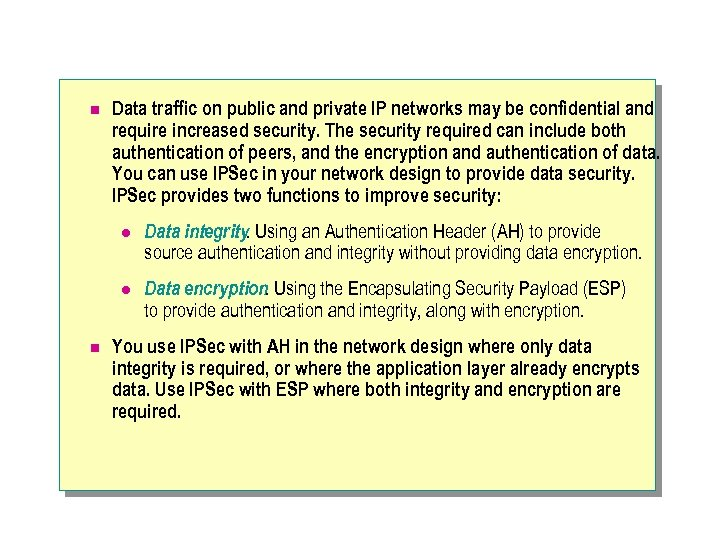 n Data traffic on public and private IP networks may be confidential and require