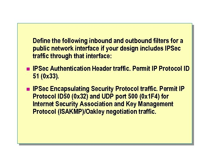 Define the following inbound and outbound filters for a public network interface if your