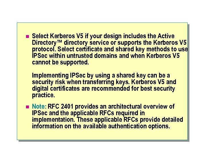 n Select Kerberos V 5 if your design includes the Active Directory™ directory service
