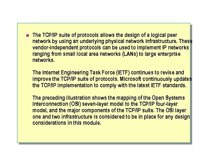 n The TCP/IP suite of protocols allows the design of a logical peer network