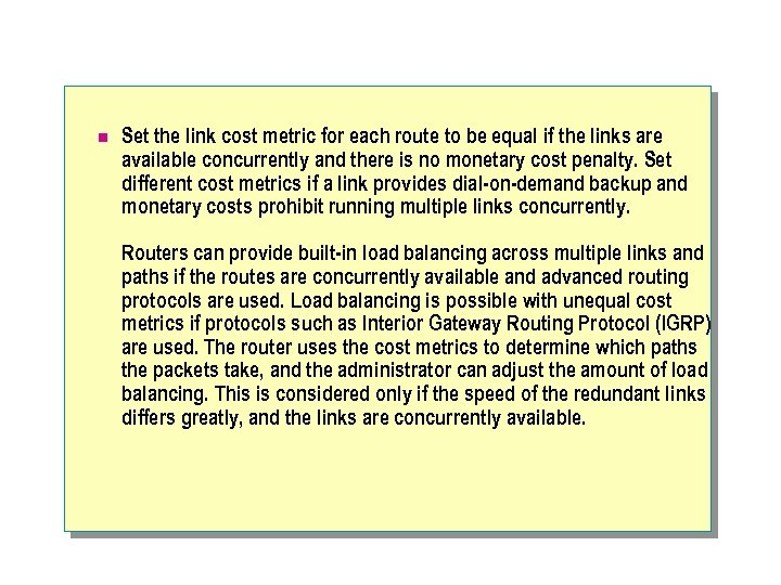 n Set the link cost metric for each route to be equal if the