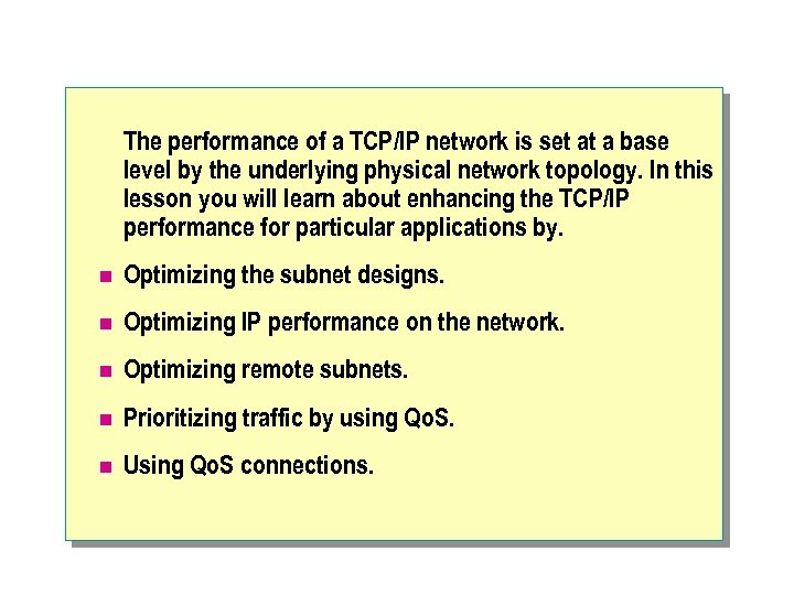 The performance of a TCP/IP network is set at a base level by the