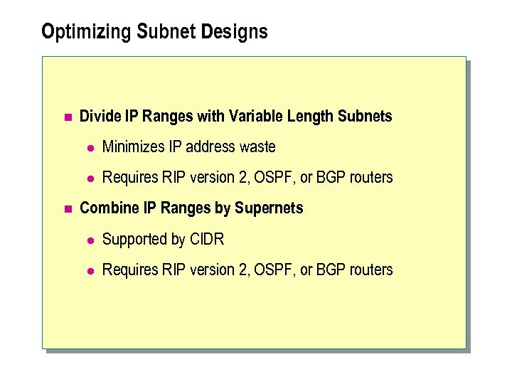 Optimizing Subnet Designs n Divide IP Ranges with Variable Length Subnets l l n