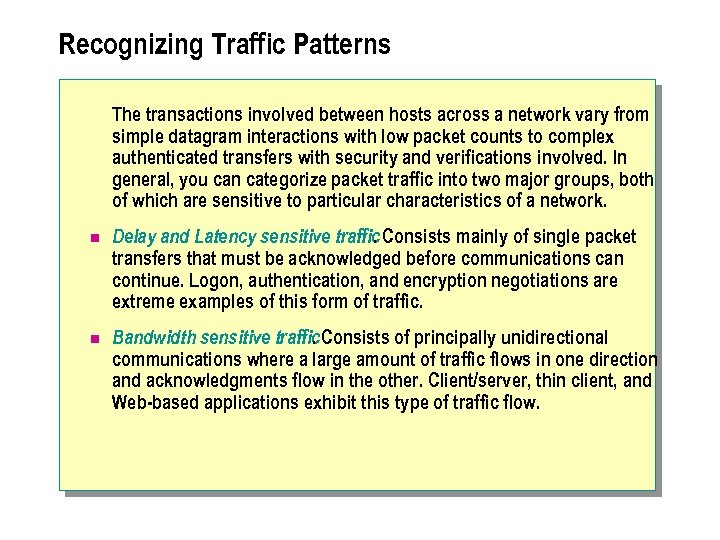 Recognizing Traffic Patterns The transactions involved between hosts across a network vary from simple