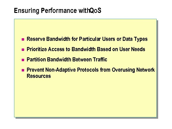 Ensuring Performance with. Qo. S n Reserve Bandwidth for Particular Users or Data Types