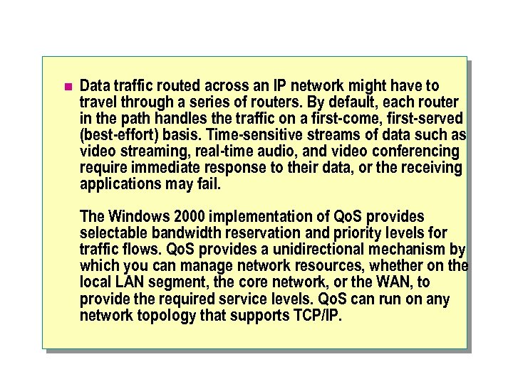 n Data traffic routed across an IP network might have to travel through a