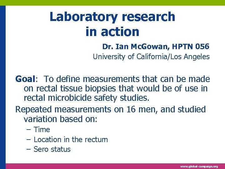 Laboratory research in action Dr. Ian Mc. Gowan, HPTN 056 University of California/Los Angeles