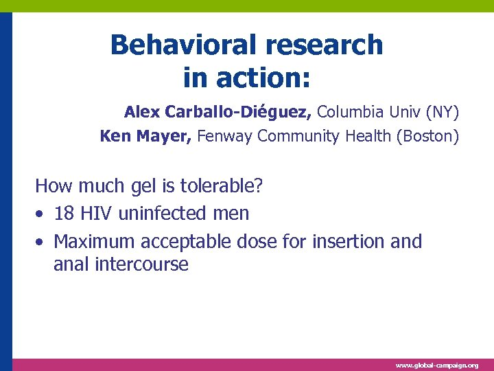 Behavioral research in action: Alex Carballo-Diéguez, Columbia Univ (NY) Ken Mayer, Fenway Community Health