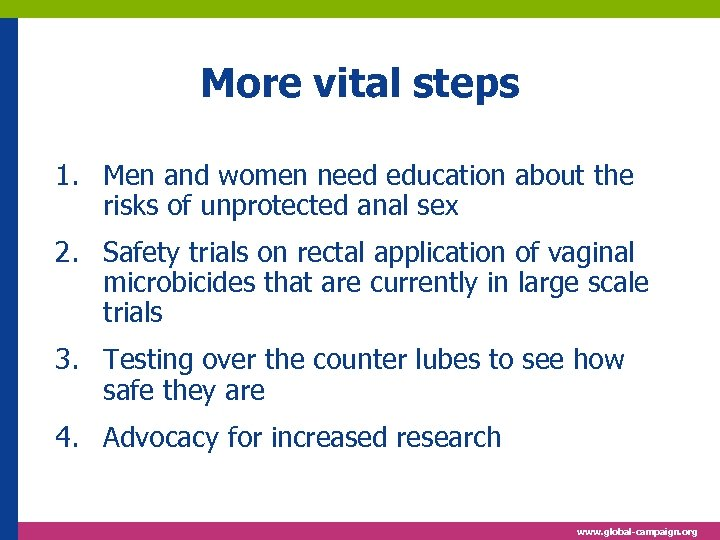 More vital steps 1. Men and women need education about the risks of unprotected