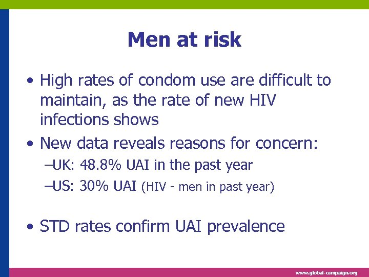 Men at risk • High rates of condom use are difficult to maintain, as
