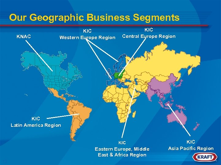 Our Geographic Business Segments KNAC KIC Western Europe Region KIC Central Europe Region KIC