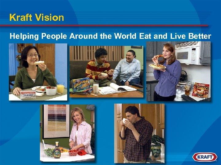 Kraft Vision Helping People Around the World Eat and Live Better 8