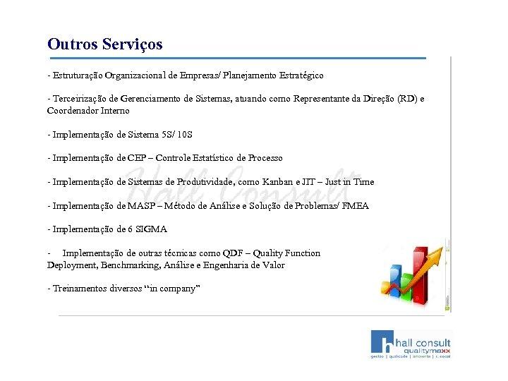 Outros Serviços - Estruturação Organizacional de Empresas/ Planejamento Estratégico - Terceirização de Gerenciamento de