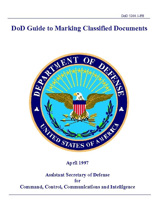 Do. D 5200. 1 -PH Do. D Guide to Marking Classified Documents TL April