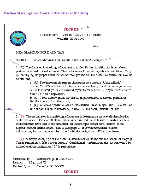 Portion Markings and Overall Classification Marking SECRET 3. OFFICE OF THE SECRETARY OF DEFENSE