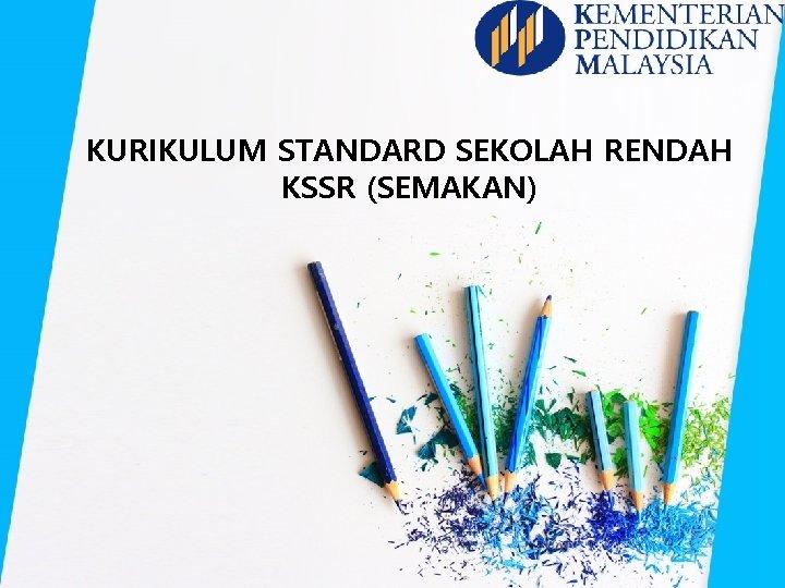 KURIKULUM STANDARD SEKOLAH RENDAH KSSR (SEMAKAN)