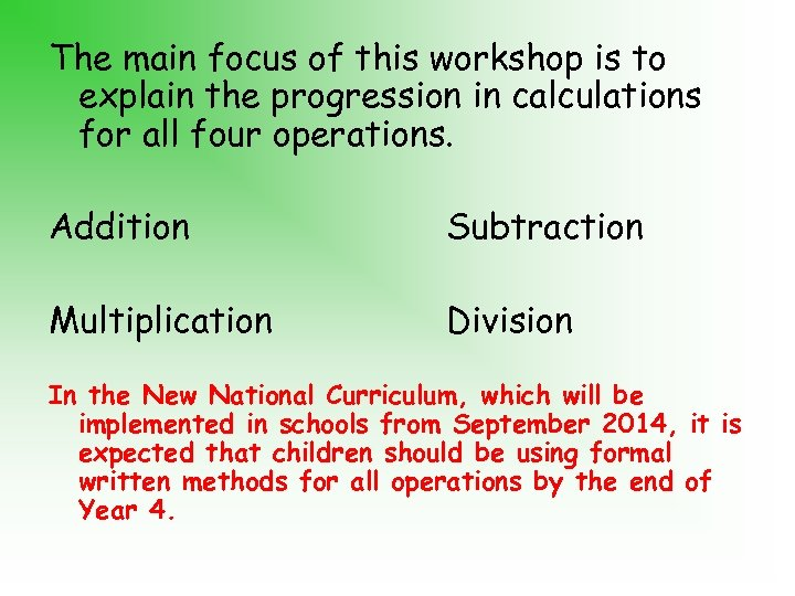 The main focus of this workshop is to explain the progression in calculations for