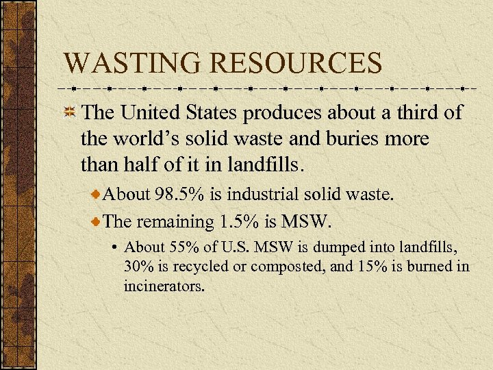 WASTING RESOURCES The United States produces about a third of the world's solid waste