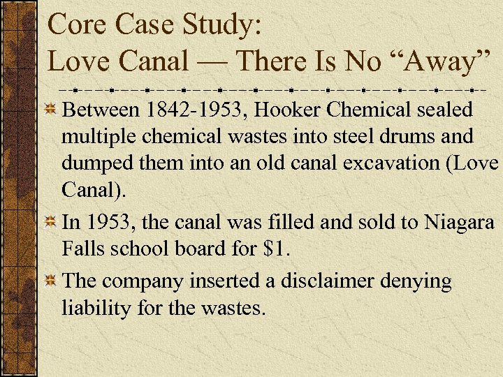 """Core Case Study: Love Canal — There Is No """"Away"""" Between 1842 -1953, Hooker"""