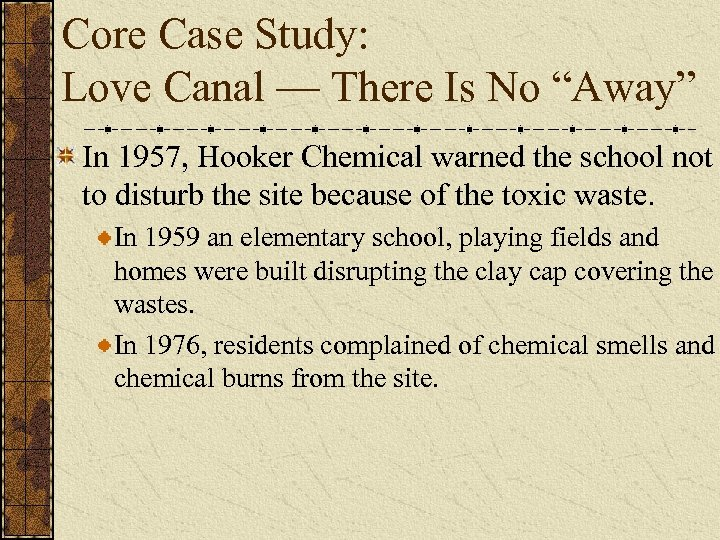 """Core Case Study: Love Canal — There Is No """"Away"""" In 1957, Hooker Chemical"""