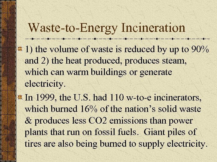 Waste-to-Energy Incineration 1) the volume of waste is reduced by up to 90% and