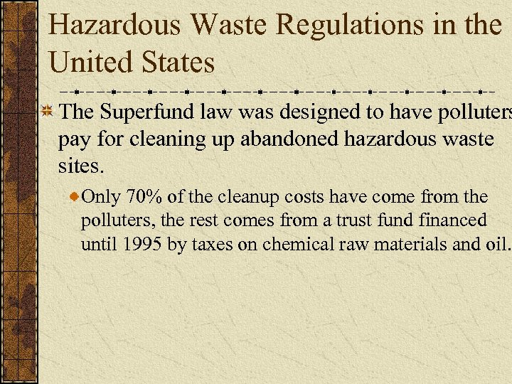 Hazardous Waste Regulations in the United States The Superfund law was designed to have