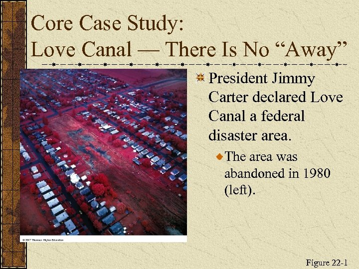 """Core Case Study: Love Canal — There Is No """"Away"""" President Jimmy Carter declared"""