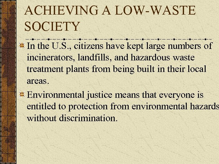 ACHIEVING A LOW-WASTE SOCIETY In the U. S. , citizens have kept large numbers
