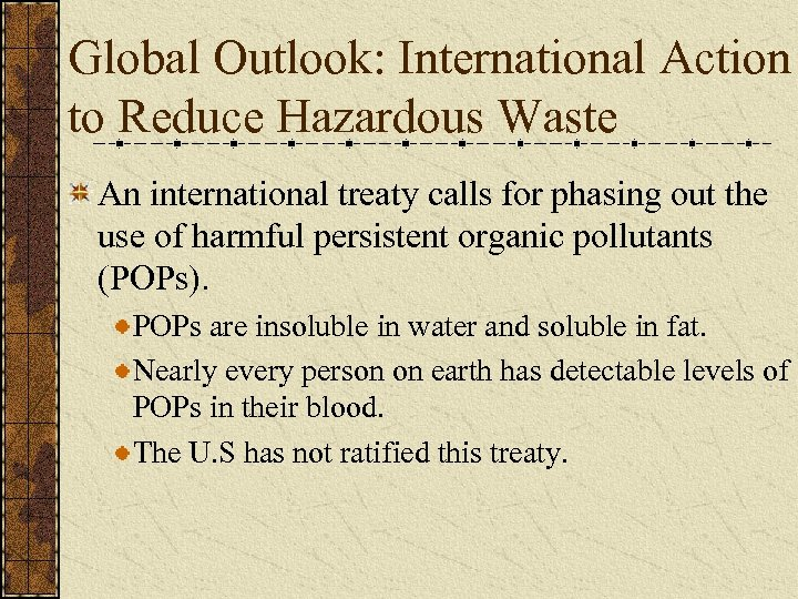 Global Outlook: International Action to Reduce Hazardous Waste An international treaty calls for phasing