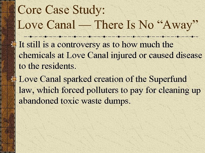 """Core Case Study: Love Canal — There Is No """"Away"""" It still is a"""