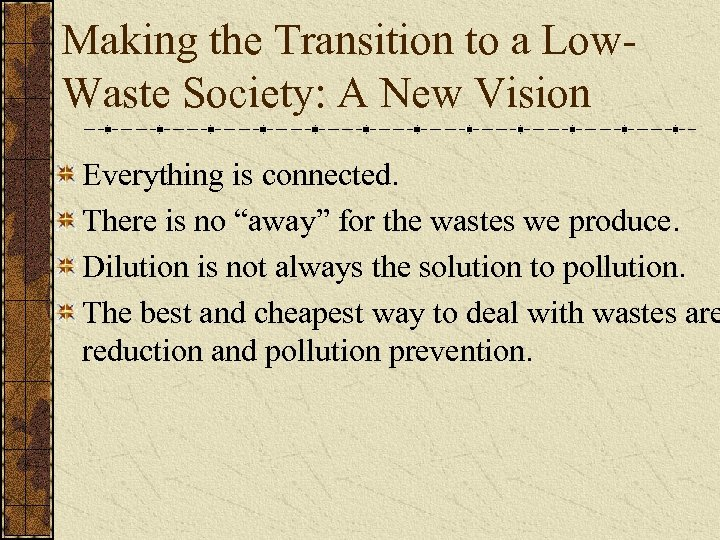 Making the Transition to a Low. Waste Society: A New Vision Everything is connected.