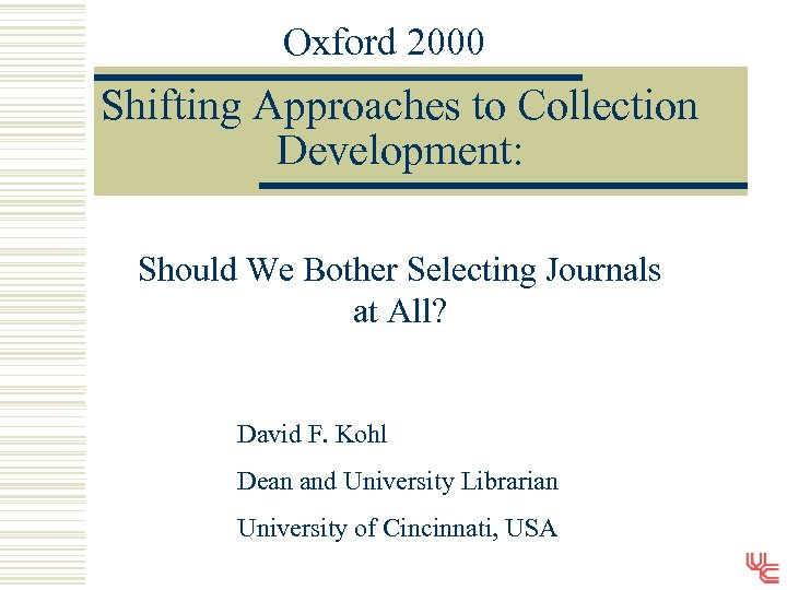 Oxford 2000 Shifting Approaches to Collection Development: Should We Bother Selecting Journals at All?