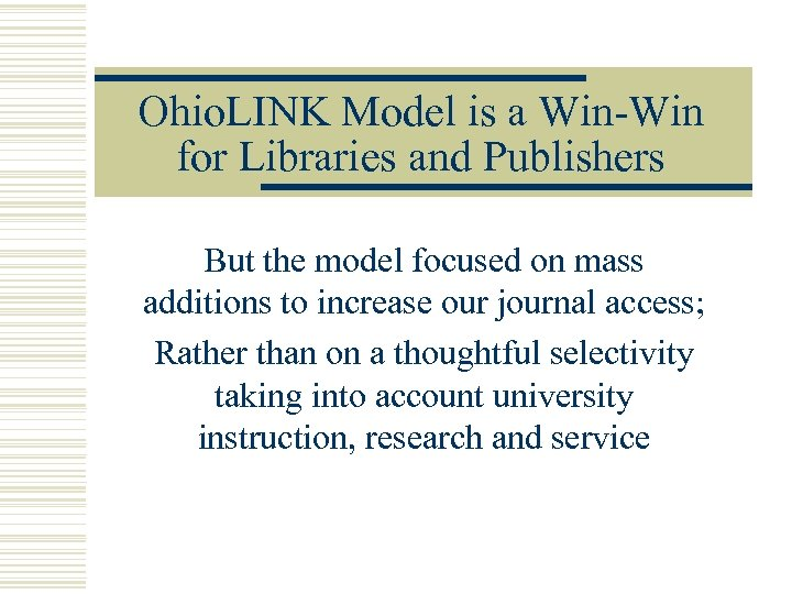 Ohio. LINK Model is a Win-Win for Libraries and Publishers But the model focused