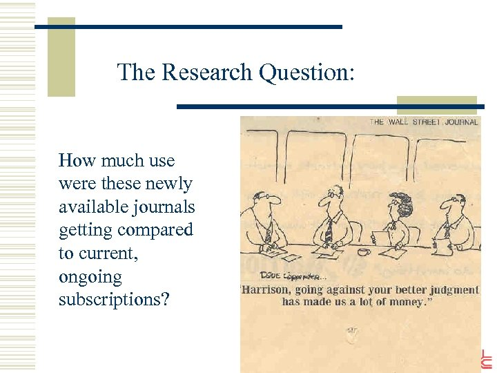 The Research Question: How much use were these newly available journals getting compared to